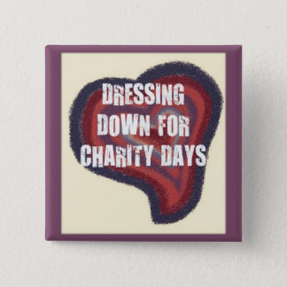 DRESS DOWN FOR CHARITY 15 CM SQUARE BADGE