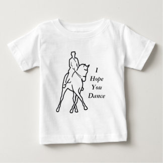 Dressage Horse Half Pass - I Hope You Dance Baby T-Shirt
