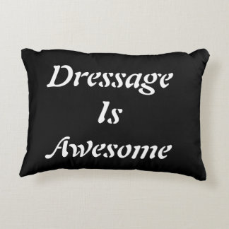 Dressage is Awesome Pillow- Black Decorative Cushion