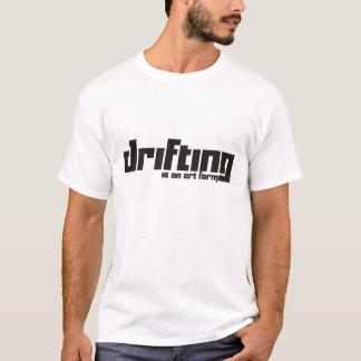 Drifting is an art form T-Shirt
