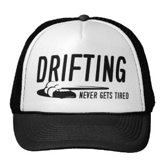 Drifting Never Gets Tired Cap