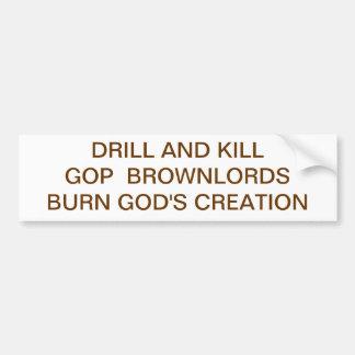 DRILL AND KILLGOP BROWNLORDSBURN GOD S CREATION BUMPER STICKER