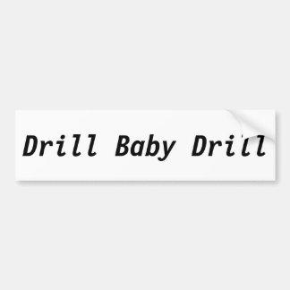 Drill Baby Drill Car Bumper Sticker