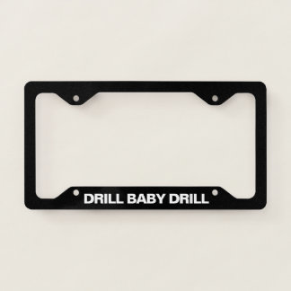 Drill Baby Drill License Plate Frame