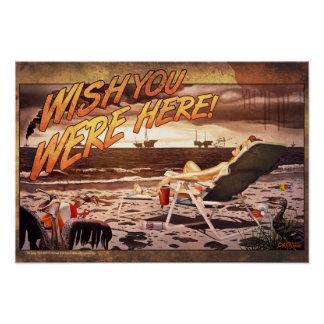 """""""Drill Baby, Spill/Wish You Here"""" poster"""