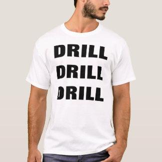 DRILL DRILL DRILL T-Shirt