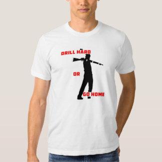 Drill Hard or Go Home Tee Shirts