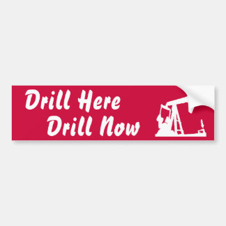 Drill Here Drill Now Bumper Sticker Dark Red