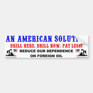 Drill Here. Drill Now. Pay Less! Bumper Sticker