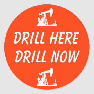 DRILL HERE, DRILL NOW Stickers