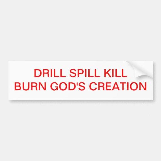 DRILL, KILL SPILL2 BUMPER STICKER