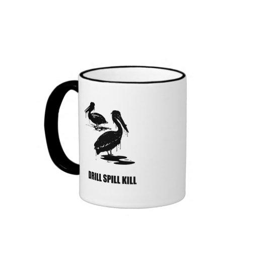 DRILL SPILL KILL COFFEE MUG