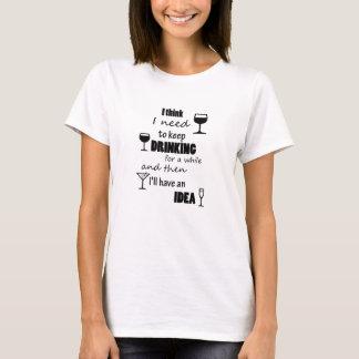 Drink 4 ideas T-Shirt