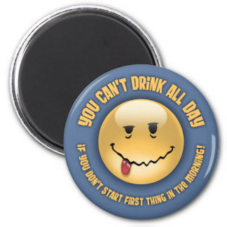 Drink All Day Magnet