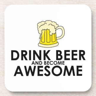 Drink Beer and Become Awesome Beverage Coaster