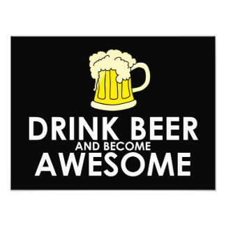 Drink Beer and Become Awesome Photo