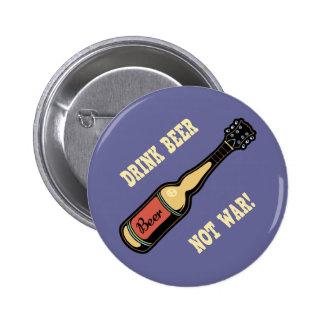 Drink Beer Not War Pinback Buttons