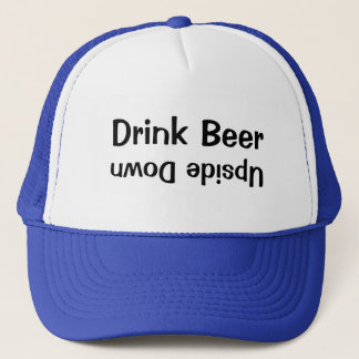 Drink Beer Upside Down Trucker Hat