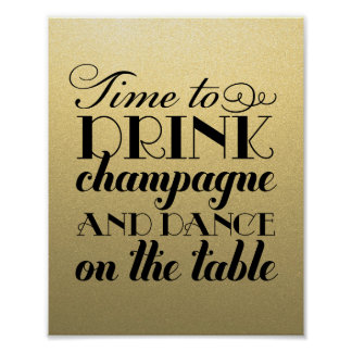 Drink Champagne and Dance   Wedding Sign Poster