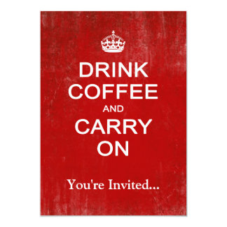 Drink Coffee and Carry On, Keep Calm Parody 13 Cm X 18 Cm Invitation Card