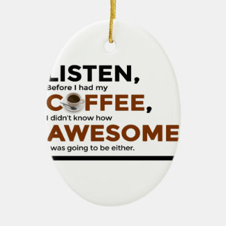 Drink Coffee Be Awesome Ceramic Ornament