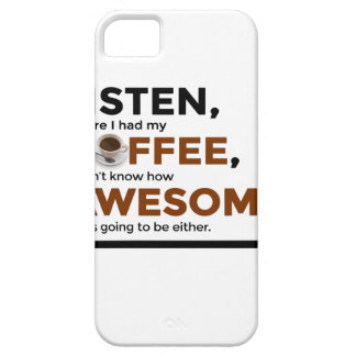 Drink Coffee Be Awesome iPhone 5 Case