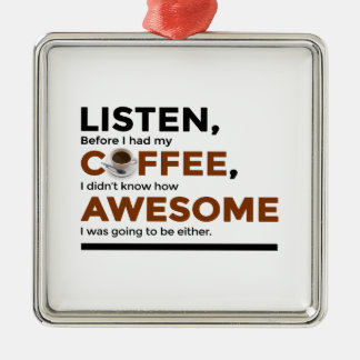 Drink Coffee Be Awesome Metal Ornament