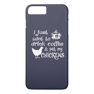 Drink Coffee & Pet My Chickens iPhone 7 Plus Case