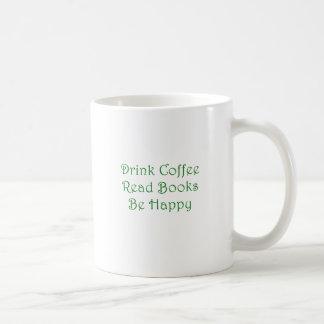 Drink Coffee Read Books Be Happy Coffee Mug