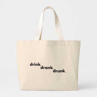 Drink, Drank, Drunk Large Tote Bag