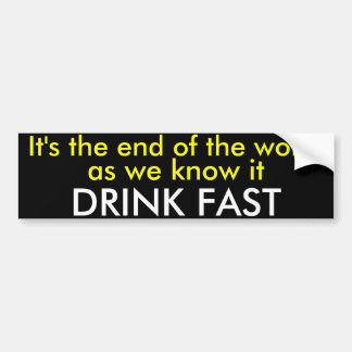 Drink Fast Bumper Sticker