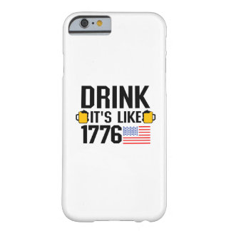 Drink It's Like 1776 American Flag July 4th Party Barely There iPhone 6 Case