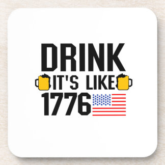 Drink It's Like 1776 American Flag July 4th Party Coaster