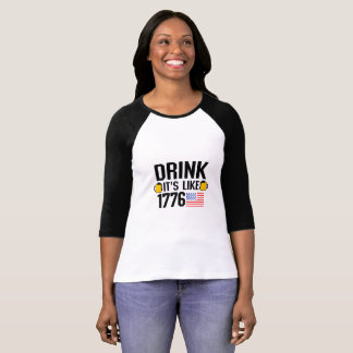 Drink It's Like 1776 American Flag July 4th Party T-Shirt