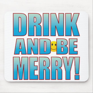 Drink Merry Life B Mouse Pad