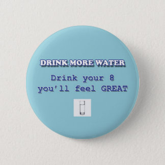 DRINK MORE WATER 6 CM ROUND BADGE