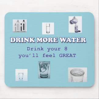DRINK MORE WATER MOUSE PAD