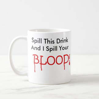 Drink Or Blood Coffee Mug