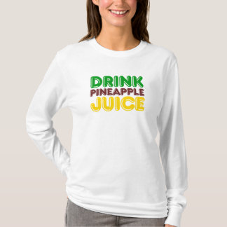 Drink Pineapple Juice T-Shirt