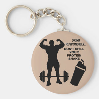 Drink Responsibly Don't Spill Your Protein Shake Basic Round Button Key Ring