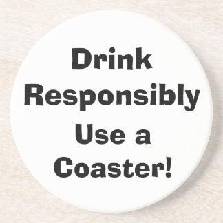 Drink Responsibly, Use a Coaster! Coaster