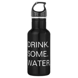 Drink Some Water 532 Ml Water Bottle