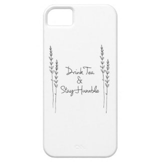 Drink tea and stay humble iPhone 5 cover