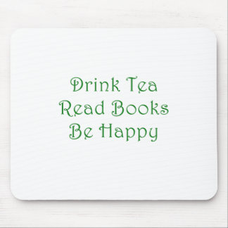 Drink Tea Read Books Be Happy Mouse Pad
