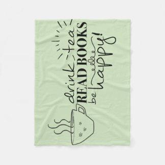 Drink Tea, Read Books, Be Happy Throw Blanket
