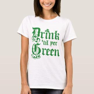 Drink til yer Green T-Shirt