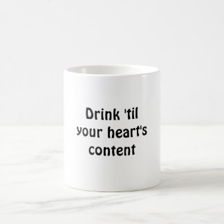 Drink 'til your heart's content classic white coffee mug