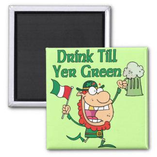 Drink Till Yer Green Magnet