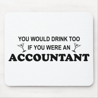 Drink Too - Accountant Mouse Pad