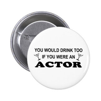Drink Too - Actor Pinback Buttons